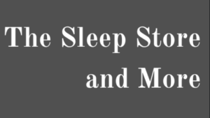 The Sleep Store and More